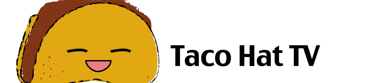 Help make Taco Hat TV!