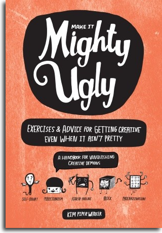 cover of Make It Mighty Ugly, by Kim Werker