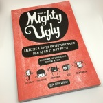 Make It Mighty Ugly book